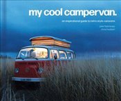 My Cool Campervan : An Inspirational Guide to Retro-Style Campervans - Lewis, Jane Field