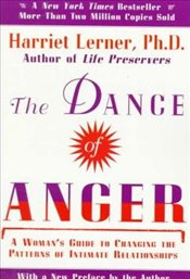 Dance Of Anger, The: A Womans Guide To Changing The Patterns Of Intimate Relationships - Lerner, Harriet