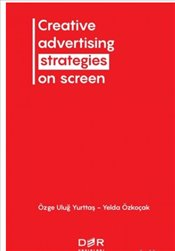 Creative Advertising Strategies On Screen - Yurttaş, Özge Uluğ