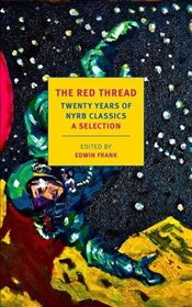 Red Thread : Twenty Years of NYRB Classics : A Selection - Frank, Edwin