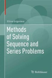 Methods Of Solving Sequence And Series Problems - Grigorieva, Ellina