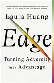 Edge : Turning Adversity into Advantage - Huang, Laura
