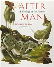 After Man : A Zoology of the Future - Dixon, Dougal