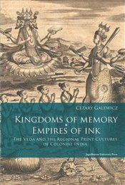 Kingdoms of Memory Empires of Ink - Galewicz, Cezary
