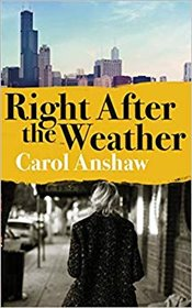 Right After The Weather - Anshaw, Carol