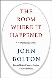 Room Where It Happened : A White House Memoir - Bolton, John