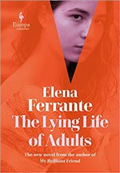 Lying Life of Adults - Ferrante, Elena
