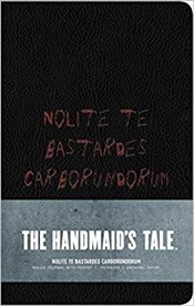 "Handmaids Tale: Hardcover Ruled Journal : ""Nolite Te Bastardes Carborundorum"" - Insight Editions"