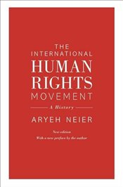 International Human Rights Movement : A History  - Neier, Aryeh