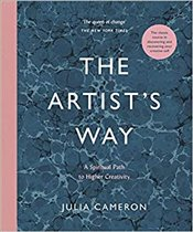 Artists Way : A Spiritual Path To Higher Creativity - Cameron, Julia