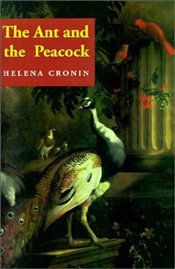 Ant and the Peacock : Altruism and Sexual Selection from Darwin to Today - CRONIN, HELENA