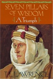 Seven Pillars of Wisdom - Lawrence, T. E.