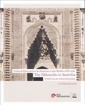 Ilkhanids in Anatolia : Cultural Encounters in Anatolia in the Medieval Period : Symposium Proceedin - Yalman, Suzan
