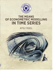 Means of Econometric Modelling in Time Series  - İnsel, Aysu