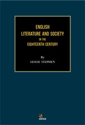 English Literature and Society in the Eighteenth Century - Stephen, Leslie