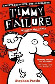 Timmy Failure : Mistakes Were Made - Pastis, Stephan