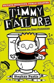 Timmy Failure : Sanitized for Your Protection - Pastis, Stephan