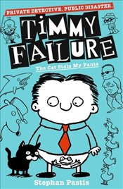 Timmy Failure : The Cat Stole My Pants - Pastis, Stephan