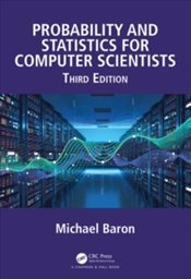 Probability And Statistics For Computer Scientists - Baron, Michael