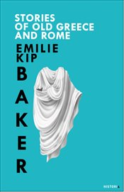 Stories of Old Greece and Rome - Baker, Emilie Kip
