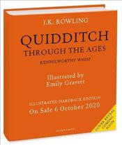 Quidditch Through the Ages : Illustrated Edition - Rowling, J. K.