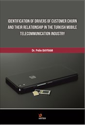Identification of Drivers of Customer Churn and Their Relatıonship in the Turkish Mobile  - Bayram, Pelin