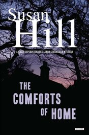 Comforts of Home : A Simon Serrailler Mystery  - Hill, Susan