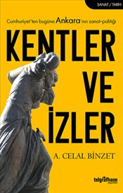 Kentler ve İzler - Binzet, A.Celal