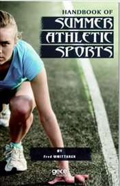 Handbook of Summer Athletic Sports - Whittaker, Fred