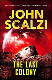 Last Colony : The Old Mans War Series - Scalzi, John
