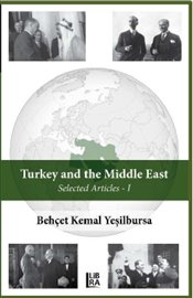Turkey and the Middle East : Selected Articles I - Yeşilbursa, Behçet Kemal