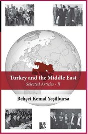 Turkey and the Middle East : Selected Articles II - Yeşilbursa, Behçet Kemal
