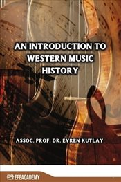 Introduction to Western Music History - Kutlay, Evren