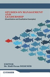 Studies on Management and Leadership - Özdemir, Halil Özcan