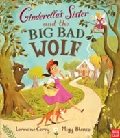 Cinderellas Sister And The Big Bad Wolf - Carey, Lorraine