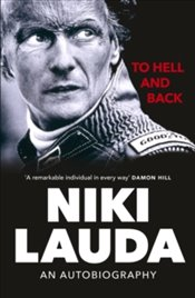 To Hell And Back : My Autobiography - Lauda, Niki