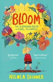 Bloom : Suprising Seeds of Sorrel Fallowfield - Skinner, Nicola