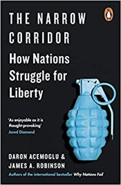 Narrow Corridor : States Societies and the Fate of Liberty - Acemoglu, Daron