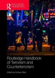 Routledge Handbook of Terrorism and Counterterrorism - Silke, Andrew