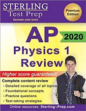 Sterling Test Prep AP Physics 1 Review : Complete Content Review for AP Physics 1 Exam -