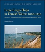 Large Cargo Ships in Danish Waters 1000-1250 - Englert, Anton