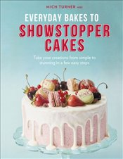 Everyday Bakes To Showstopper Cakes - Turner, Mich