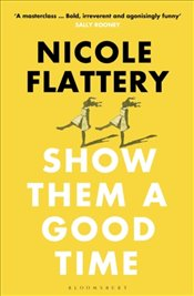 Show Them A Good Time - Flattery, Nicole