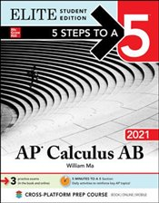 5 Steps to a 5 : AP Calculus AB 2021 Elite Student Edition - Ma, William