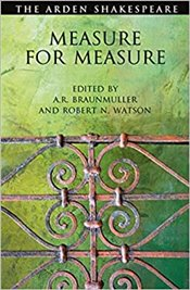 Measure For Measure : The Arden Shakespeare. Third Series - Braunmuller, A. R