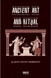 Anicient Art and Ritual - Harrison, Jane Ellen