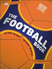 Football Book : The Teams, The Rules, The Leagues, The Tactics - DK Publishing