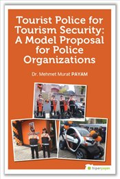 Tourist Police for Tourism Security : A Model Proposal for Police Organizations - Payam, Mehmet Murat