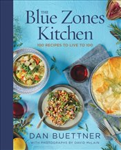 Blue Zones Kitchen : 100 Recipes To Live To 100 - Buettner, Dan