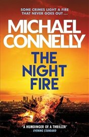 Night Fire : The Brand New Ballard and Bosch Thriller - Connelly, Michael
